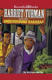 Harriet Tubman and the Underground Railroad, Michael Martin