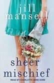 Sheer Mischief, Jill Mansell