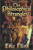 The Philosophical Strangler, Eric Flint