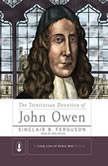 The Trinitarian Devotion of John Owen, Sinclair B. Ferguson