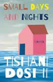 Small Days and Nights, Tishani Doshi