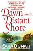 Dawn On A Distant Shore, Sara Donati