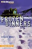 Frozen Dinners, Engle
