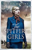 The Spitfire Girls, Soraya M. Lane