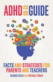 ADHD Go-to Guide Facts and Strategies for parents and teachers, Desiree Silva