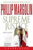 Supreme Justice A Novel of Suspense, Phillip Margolin
