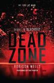 Dead Zone, Robison Wells
