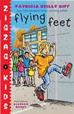 Flying Feet Zigzag Kids Book 3, Patricia Reilly Giff