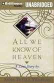 All We Know of Heaven, Anna Tuttle Villegas