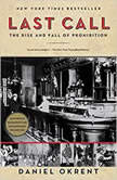 Last Call The Rise and Fall of Prohibition, Daniel Okrent