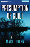 Presumption of Guilt, Marti Green