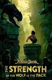 The Jungle Book: The Strength of the Wolf Is the Pack, Disney Press