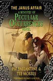 The Janus Affair A Ministry of Peculiar Occurrences Novel, Pip Ballantine
