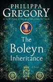 The Boleyn Inheritance A Novel, Philippa Gregory