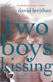 Two Boys Kissing, David Levithan