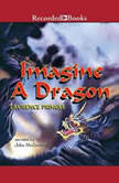 Imagine a Dragon, Laurence Pringle