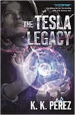 The Tesla Legacy, K.K. Perez