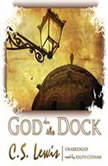 God in the Dock Essays on Theology and Ethics, C. S. Lewis
