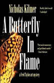 A Butterfly in Flame A Fred Taylor Art Mystery, Nicholas Kilmer