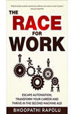 The Race for Work Escape Automation Transform Your Career and Thrive in the Second Machine Age
