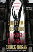 The Night Eternal Book Three of the Strain Trilogy, Guillermo Del Toro