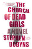 Church of Dead Girls, The, Stephen Dobyns