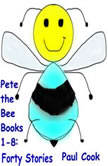 Pete The Bee Books 1-8: Forty Stories , Paul Cook