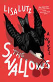 The Swallows A Novel, Lisa Lutz