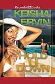 Hold U Down Triple Crown Collection, Keisha Ervin