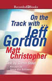 On the Track with...Jeff Gordon, Matt Christopher