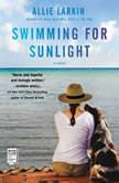 Swimming for Sunlight, Allie Larkin