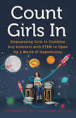 Count Girls In Empowering Girls to Combine Any Interests with STEM to Open Up a World of Opportunity, Karen Panetta, PhD