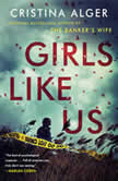 Girls Like Us, Cristina Alger