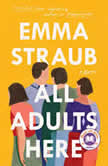 All Adults Here A Novel, Emma Straub