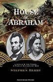 House of Abraham Lincoln and the Todds, a Family Divided by War, Stephen Berry