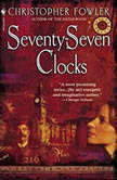 Seventy-Seven Clocks, Christopher Fowler