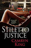 Stiletto Justice, Camryn King
