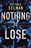 Nothing to Lose, Victoria Selman