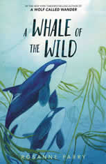 A Whale of the Wild, Rosanne Parry