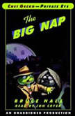 Chet Gecko, Private Eye: Book 3 - The Big Nap, Bruce Hale