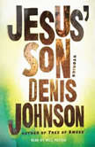 Jesus' Son, Denis Johnson
