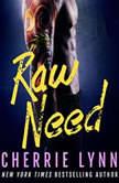 Raw Need, Cherrie Lynn