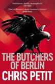 The Butchers of Berlin, Chris Petit