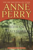 Death on Blackheath A Charlotte and Thomas Pitt Novel, Anne Perry