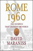 Rome 1960 The Olympics that Changed the World, David Maraniss