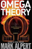 The Omega Theory, Mark Alpert