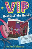 VIP: Battle of the Bands, Jen Calonita