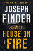 House on Fire A Novel, Joseph Finder