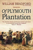 Of Plymouth Plantation, William Bradford; Harold Paget
