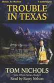 Trouble In Texas, Tom Nichols